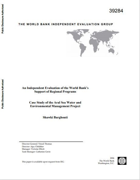 Case Study of the Aral Sea Water and Environmental Management Project : an independent evaluation of the World Bank's support of regional programs