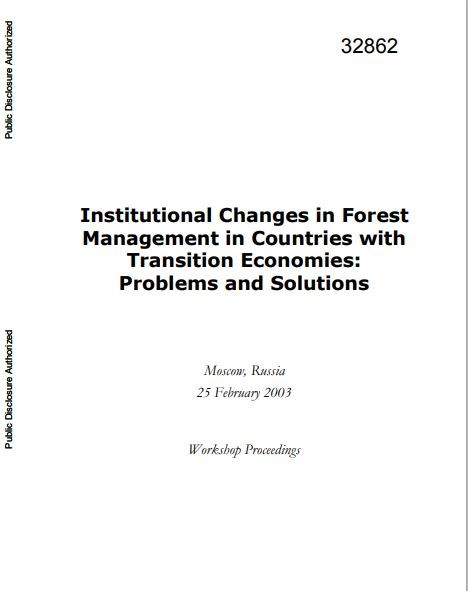 Institutional changes in forest management in countries with transition economies : problems and solutions - workshop proceedings